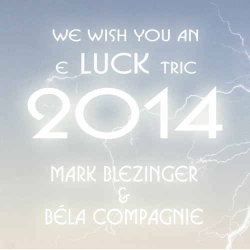 We wish you all an e luck tric 2014