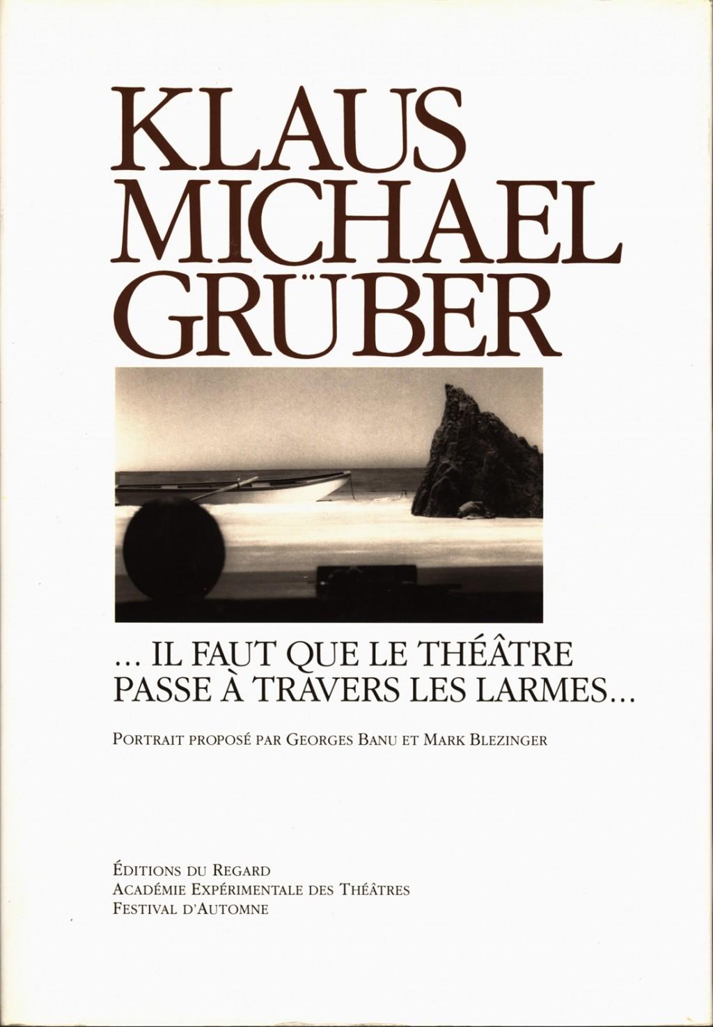"""KLAUS MICHAEL GRÜBER - """"il faut que le Théâtre passe à travers les larmes..."""""""