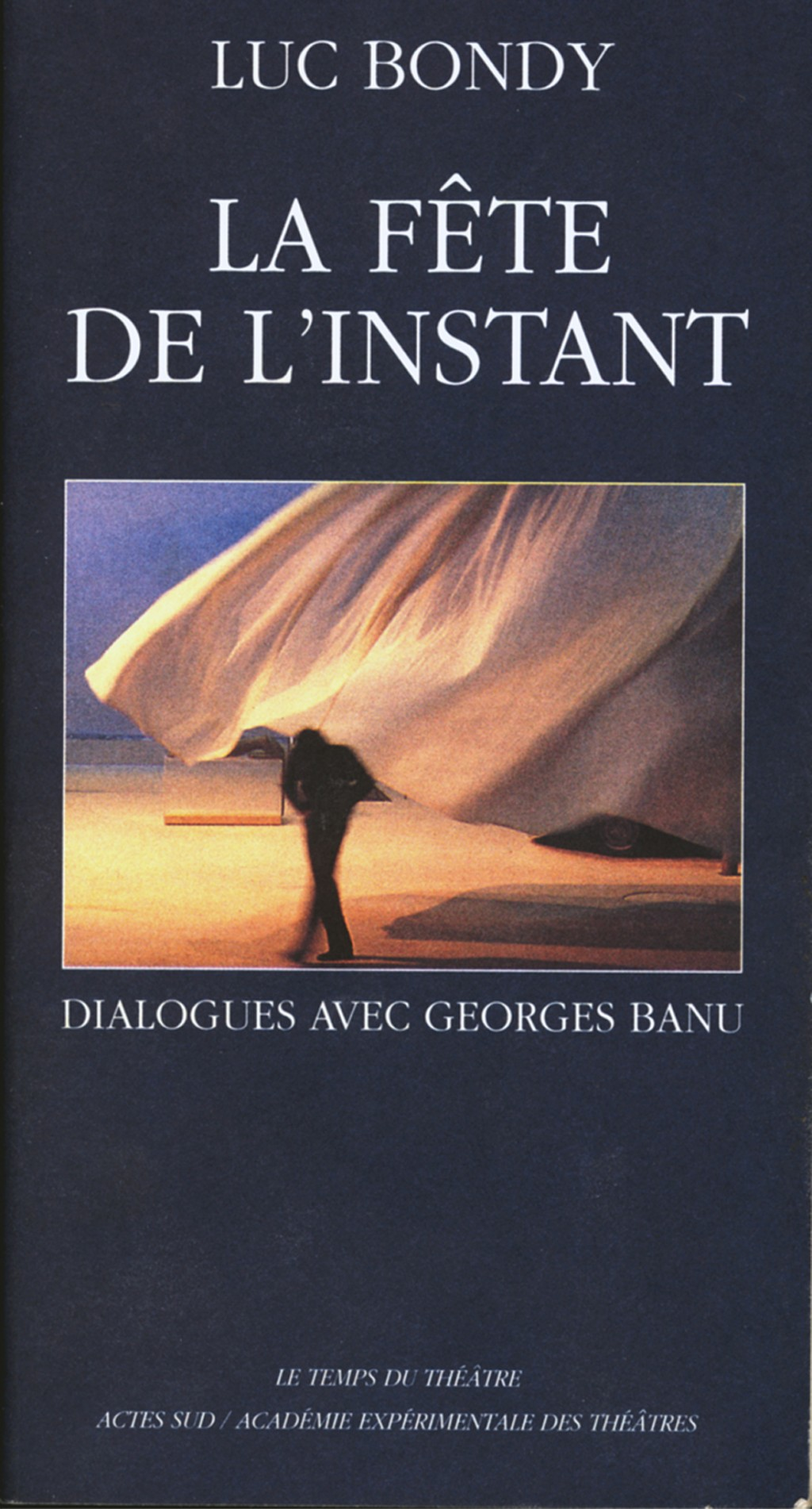 LUC BONDY - LA FÊTE DE L'INSTANT